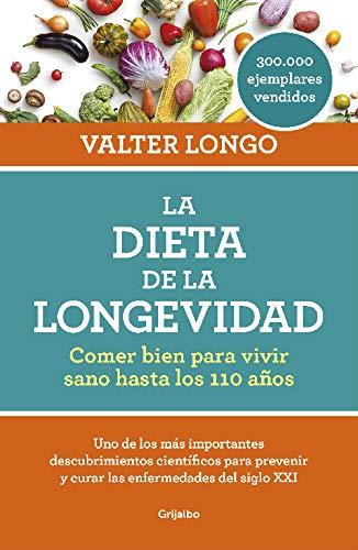 La dieta de la longevidad : comer bien para vivir sano hasta los 110 años