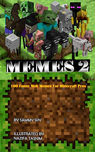 Amazon Com Memes 2 100 Mob Memes For Minecraft Pros An
