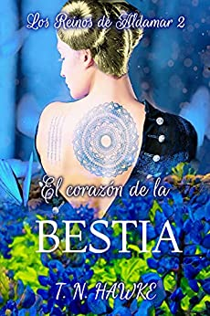 El corazón de la Bestia: Amor en un mundo fantástico (Los Reinos de Aldamar nº 2) PDF EPUB Gratis descargar completo