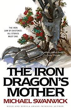The Iron Dragon's Mother by Michael Swanwick science fiction and fantasy book and audiobook reviews