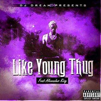 Like Young Thug (feat. Alexander King)