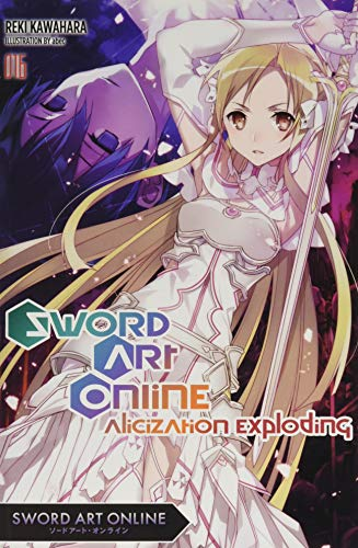 Sword Art Online, Vol. 16 (light novel): Alicization Exploding