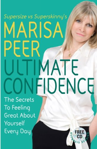 Ultimate Confidence: The Secrets to Feeling Great About Yourself Every Day (English Edition)