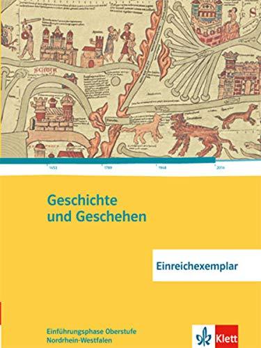 Geschichte und Geschehen Einführungsphase. Ausgabe Nordrhein-Westfalen Gymnasium: Schülerband Klasse 10 (G8), Klasse 11 (G9) (Geschichte und Geschehen Oberstufe)