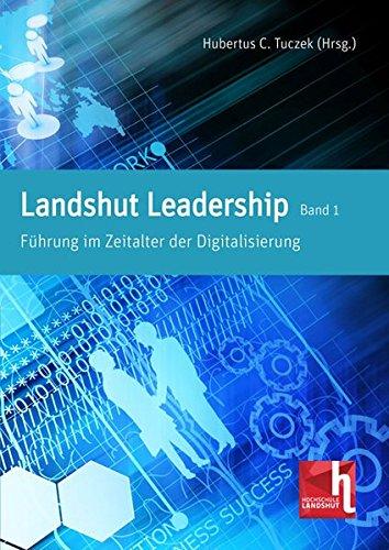 Führung im Zeitalter der Digitalisierung (Landshut Leadership)