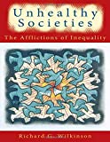 Unhealthy Societies: The Afflictions of Inequality - Richard G. Wilkinson