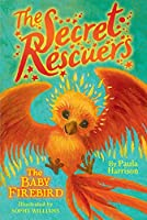 The Baby Firebird (3) (The Secret Rescuers)