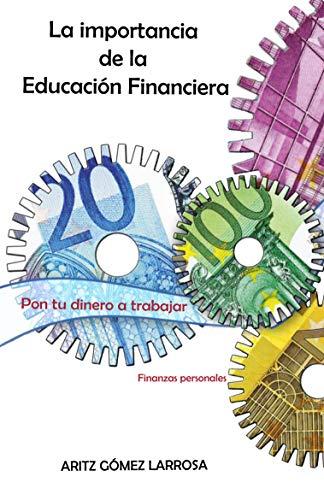 Portada del libro La importancia de la Educación Financiera de Aritz Gómez Larrosa