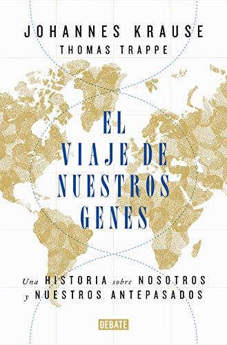 El viaje de nuestros genes: Una historia sobre nosotros y nuestros antepasados...