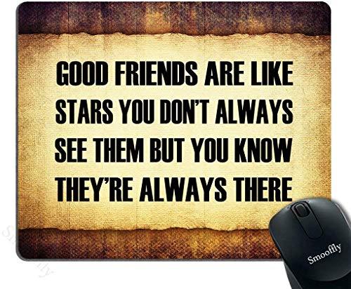 Mousepad Inspirierende Zitate fürs Leben Gute Freunde sind wie Sterne, die Man Nicht Immer Sieht, Aber Man weiß, DASS sie Immer da sind