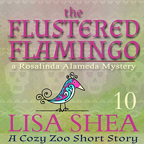 The Flustered Flamingo (A Rosalinda Alameda Mystery) audiobook cover art