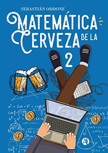 Matemática de la cerveza 2 (Spanish Edition)
