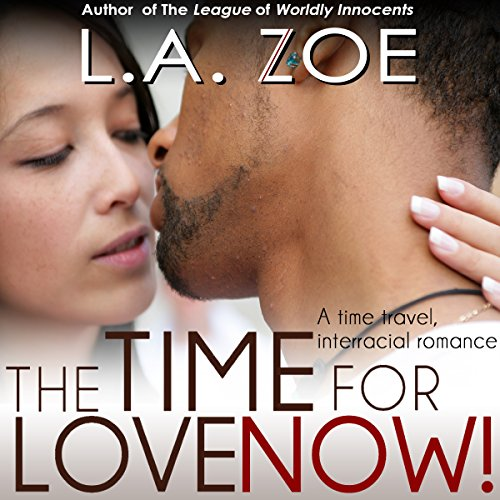 The Time for Love: Now! audiobook cover art