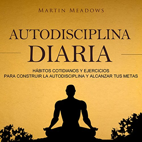 Autodisciplina diaria [Daily Self Discipline] audiobook cover art