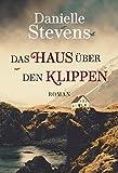 Das Haus über den Klippen: Roman (Liebe & Schicksal in fernen Ländern 3)