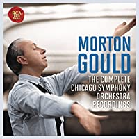 The Chicago Symphony Orchestra Recordings by Morton Gould
