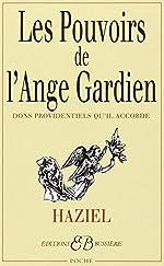 Les Pouvoirs de l'ange gardien - Dons providentiels qu'il accorde de Haziel