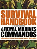 The Survival Handbook in Association with the Royal Marines Commandos - Endurance Essentials for the Great Outdoors.