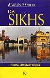 Los sikhs: Historia, identidad y religión: Historia, Identidad y Religion (Ensayo)