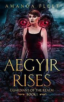 Aegyir Rises (Guardians of The Realm Book 1) by [Amanda Fleet]