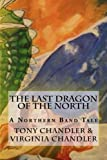 The Last Dragon of the North: A Northern Band Tale