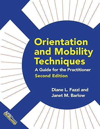 Compare Textbook Prices for Orientation and Mobility Techniques: A Guide for the Practitioner 2nd ed. Edition ISBN 9780891286844 by Fazzi, Diane L.,Barlow, Janet M.