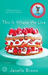 Even More Books From Janelle Brown, This Is Where We Live book cover with strawberry cake on a plate