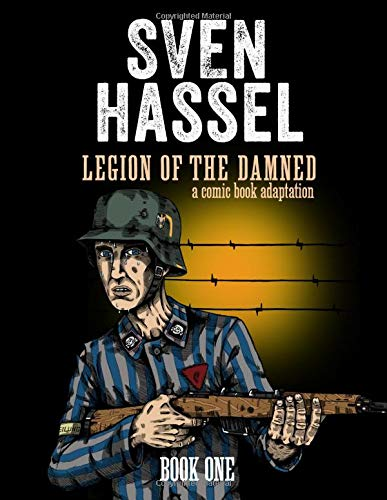 Legion of the Damned - A comic book adaptation: Book One (Sven Hassel WWII Series)