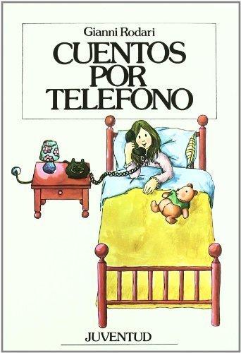 Cuentos por telefono/ Tales by phone (Spanish Edition) by Gianni Rodari(1984-06-30)