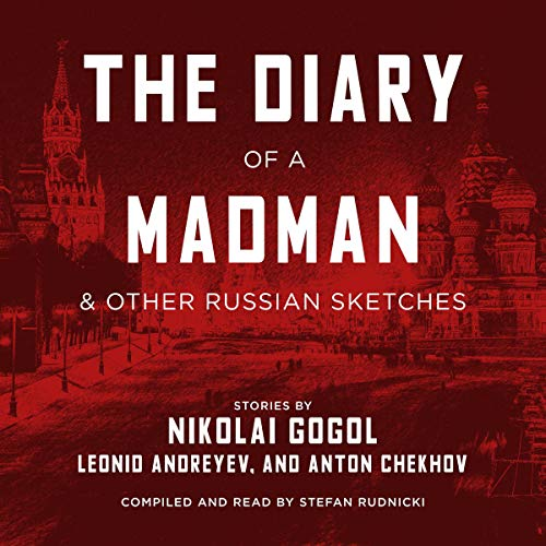 The Diary of a Madman, and Other Russian Sketches audiobook cover art