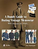 A Dandy Guide to Dating Vintage Menswear: WWI through the 1960s