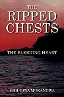 The Ripped Chests: The Bleeding Heart