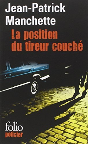 Position Du Tireur Couc (Folio Policier) (French Edition) by J-P Manchette (1998-10-01)