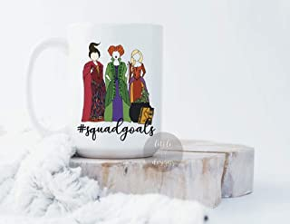 Little Elk Designs Hocus Pocus Squad Goals Sanderson Sisters Funny Halloween Gift Ceramic Coffee Mug White Large 15 ounce