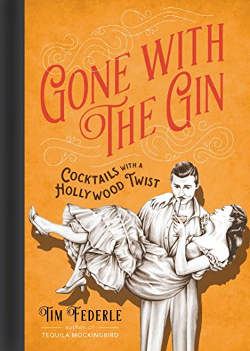 Gone with the Gin: Cocktails with a Hollywood Twist (English Edition)