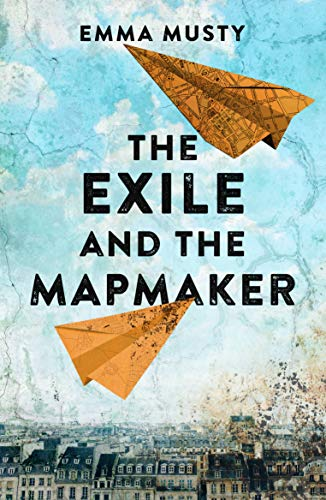 The Exile and the Mapmaker by [Emma Musty]