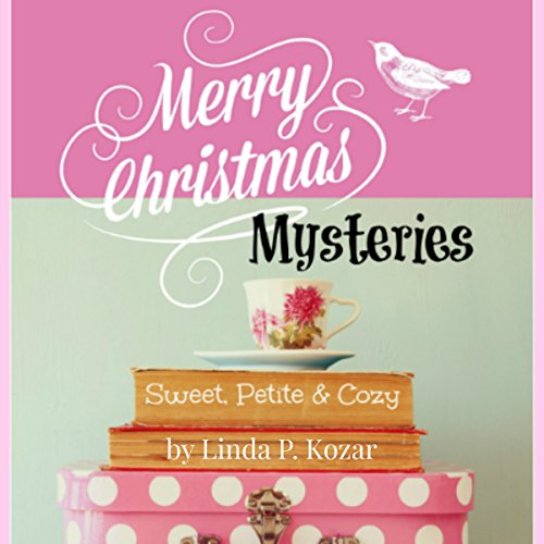 Merry Christmas Mysteries                   By:                                                                                                                                 Linda Kozar                               Narrated by:                                                                                                                                 Jania Foxworth                      Length: 3 hrs and 48 mins     Not rated yet     Overall 0.0