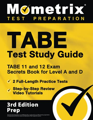 TABE Test Study Guide: TABE 11 and 12 Exam Secrets Book for Level A and D, 2 Full-Length Practice Te