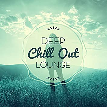 Deep Chill Out Lounge – Todays Hits of Chill Out, Electronic Music, Chillout