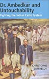 Dr. Ambedkar and Untouchability: Fighting the Indian Caste System (The CERI Series in Comparative Politics and International Studies)