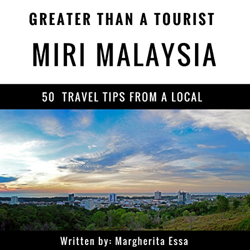 Greater Than a Tourist: Miri Malaysia  By  cover art