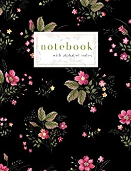 Notebook with Alphabet Index  8.5 x 11 Large Ruled-Journal with A-Z Alphabetical Labels   Blossom Rose Bouquet Cover Design   Black