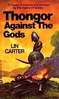 Thongor Against the Gods (Thongor, #3) 0446941786 Book Cover