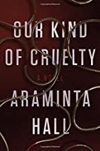 Our Kind of Cruelty: A Novel
