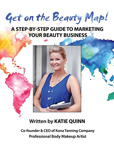 Get on the Beauty Map! A Step-by-step Guide To Marketing Your Beauty Business