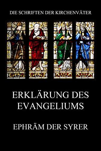 Erklärung des Evangeliums (Die Schriften der Kirchenväter 55)