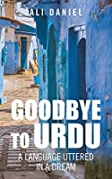 Goodbye To Urdu: A Language Uttered In A Dream