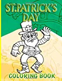 St.Patrick's Day Coloring Book: St Patricks Day Coloring Books For Adults...
