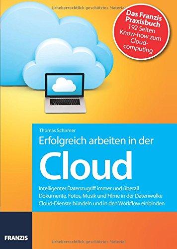 Erfolgreich arbeiten in der Cloud: Dropbox, Google Drive, SkyDrive & Co