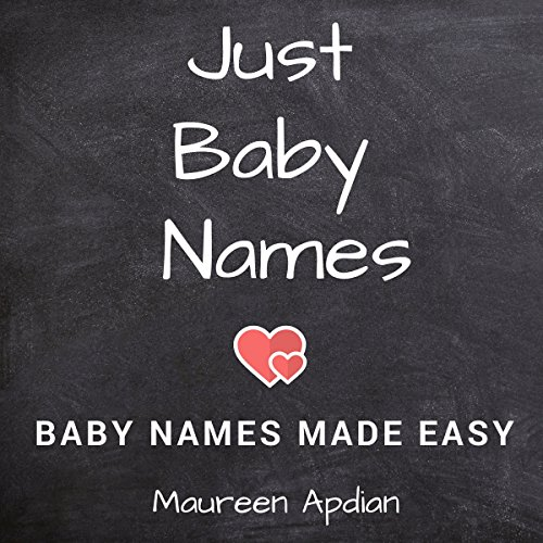 Just Baby Names: Baby Names Made Easy audiobook cover art